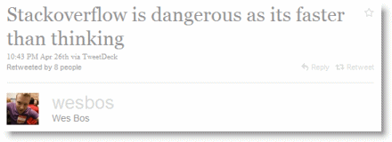 Stackoverflow is dangerous as its faster than thinking